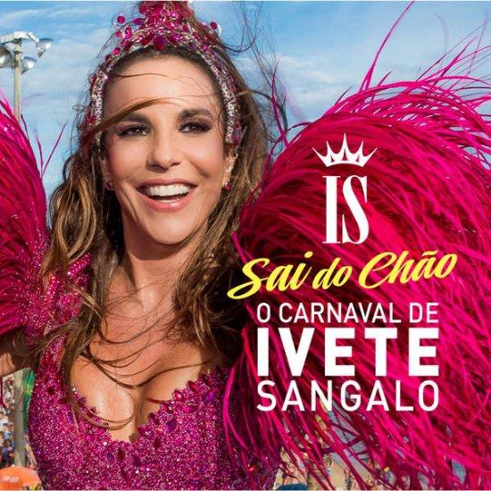 IVETE SANGALO SAI DO CHÃO - O CARNAVAL DE IVETE SANGALO イヴェッチ・サンガロ サイ・ド・シャオン - オ・カルナヴァル・ヂ・サンガロ - ウインドウを閉じる