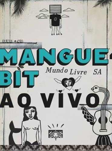 MUNDO LIVRE SA MANGUE BIT AO VIVO (CD + DVD) ムンド・リヴリ SA マンギ・ビット・アオ・ヴィーヴォ(CD + DVD) - ウインドウを閉じる