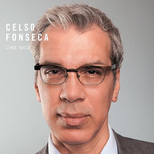 CELSO FONSECA LIKE NICE セルソ・フォンセカ ライク・ナイス - ウインドウを閉じる